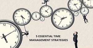 5 Essential Time Management Strategies