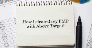 How I cleared my PMP with Above Target?